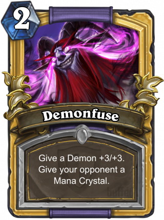 Demonfuse (Demonfuse) - Give a Demon +3/+3. Give your opponent a Mana Crystal.