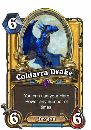 Coldarra Drake (Coldarra Drake) - You can use your Hero Power any number of times.