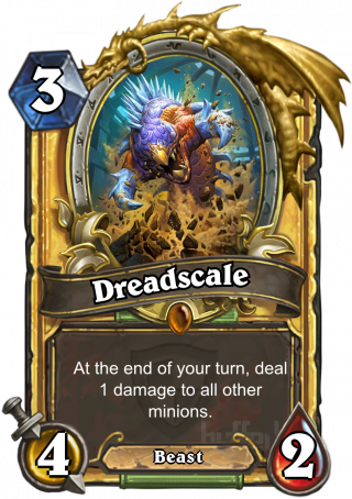 Dreadscale (Dreadscale) - At the end of your turn, deal 1 damage to all other minions.