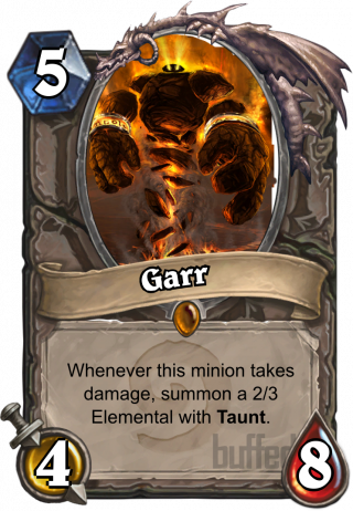 Garr (Garr) - Whenever this minion takes damage, summon a 2/3 Elemental with Taunt.