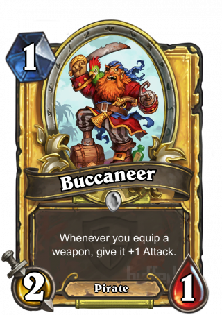 Buccaneer (Buccaneer) - Whenever you equip a weapon, give it +1 Attack.