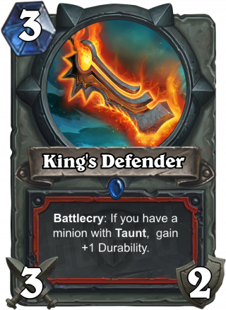 King's Defender (King's Defender) - Battlecry: If you have a minion with Taunt,  gain +1 Durability.
