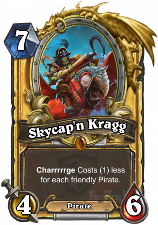 Skycap'n Kragg (Skycap'n Kragg) - CharrrrrgeCosts (1) less for each friendly Pirate.