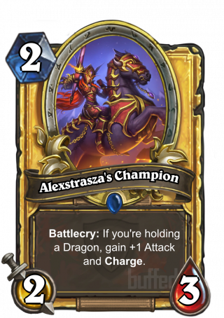 Alexstrasza's Champion (Alexstrasza's Champion) - Battlecry: If you're holding a Dragon, gain +1 Attack and Charge.