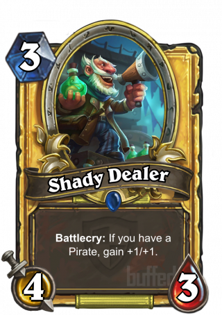 Shady Dealer (Shady Dealer) - Battlecry: If you have a Pirate, gain +1/+1.