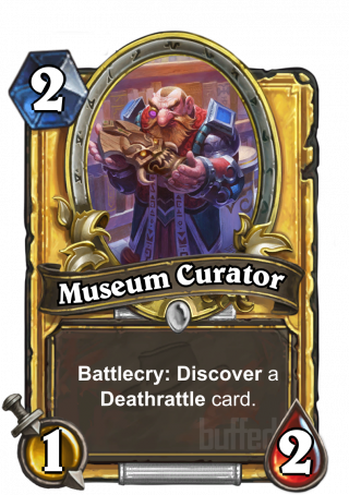 Museum Curator (Museum Curator) - Battlecry: Discover a Deathrattle card.