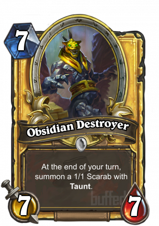 Obsidian Destroyer (Obsidian Destroyer) - At the end of your turn, summon a 1/1 Scarab with Taunt.
