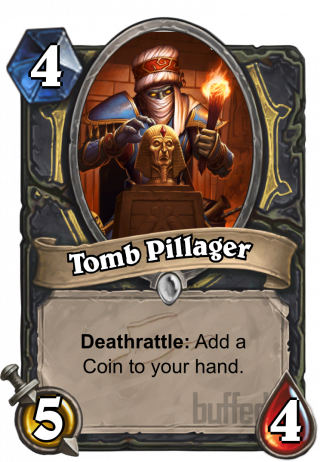 Tomb Pillager (Tomb Pillager) - Deathrattle: Add a Coin to your hand.