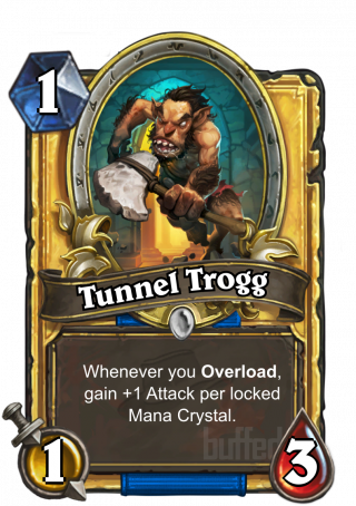Tunnel Trogg (Tunnel Trogg) - Whenever you Overload, gain +1 Attack per locked Mana Crystal.
