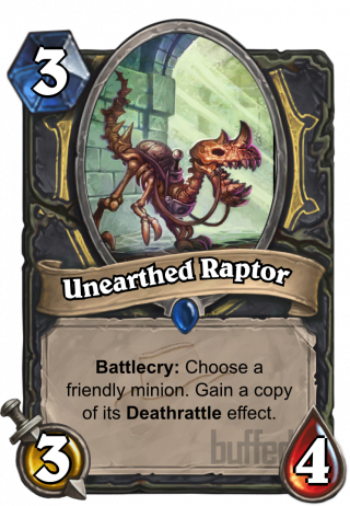 Unearthed Raptor (Unearthed Raptor) - Battlecry: Choose a friendly minion. Gain a copy of its Deathrattle effect.