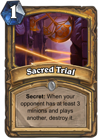 Sacred Trial (Sacred Trial) - Secret: After your opponent has at least 3 minions and plays another, destroy it.