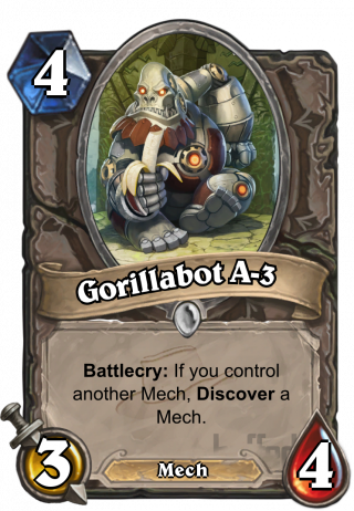 Gorillabot A-3 (Gorillabot A-3) - Battlecry: If you control another Mech, Discover a Mech.