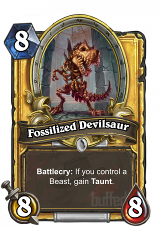 Fossilized Devilsaur (Fossilized Devilsaur) - Battlecry: If you control a Beast, gain Taunt.