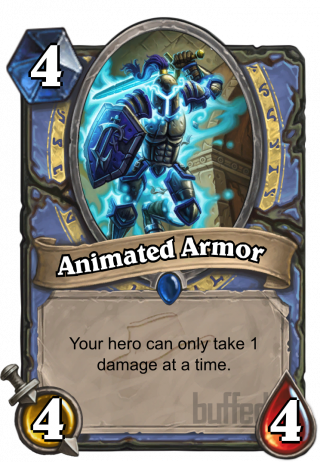 Animated Armor (Animated Armor) - Your hero can only take 1 damage at a time.