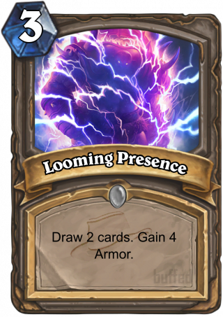 Looming Presence (Looming Presence) - Draw 2 cards. Gain 4 Armor.