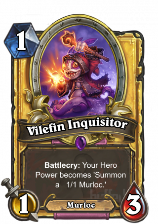 Vilefin Inquisitor (Vilefin Inquisitor) - Battlecry: Your Hero Power becomes 'Summon a   1/1 Murloc.'