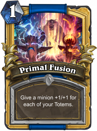 Primal Fusion (Primal Fusion) - Give a minion +1/+1 for each of your Totems.