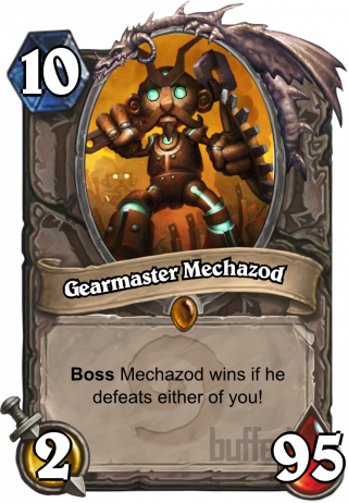 Gearmaster Mechazod (Gearmaster Mechazod) - BossMechazod wins if he defeats either of you!