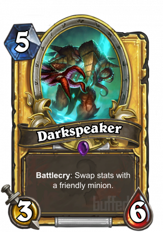 Darkspeaker (Darkspeaker) - Battlecry: Swap stats with a friendly minion.