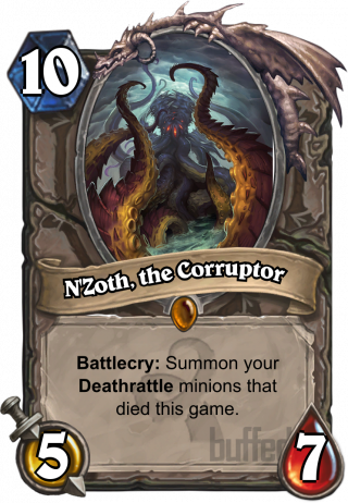 N'Zoth, the Corruptor (N'Zoth, the Corruptor) - Battlecry: Summon your Deathrattle minions that died this game.