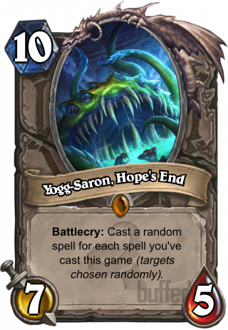 Yogg-Saron, Hope's End (Yogg-Saron, Hope's End) - Battlecry: Cast a random spell for each spell you've cast this game (targets chosen randomly).