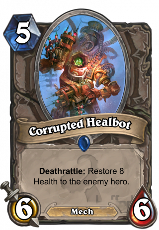 Corrupted Healbot (Corrupted Healbot) - Deathrattle: Restore 8 Health to the enemy hero.