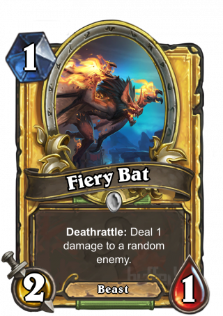 Fiery Bat (Fiery Bat) - Deathrattle: Deal 1 damage to a random enemy.