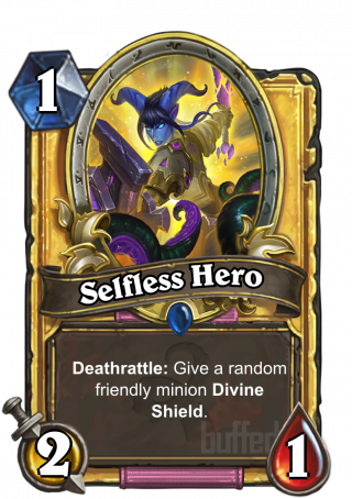 Selfless Hero (Selfless Hero) - Deathrattle: Give a random friendly minion Divine Shield.