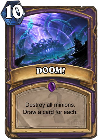 DOOM! (DOOM!) - Destroy all minions. Draw a card for each.