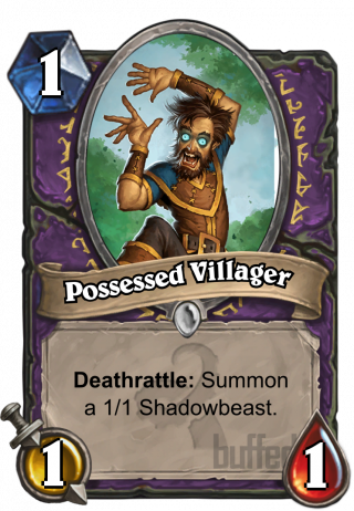 Possessed Villager (Possessed Villager) - Deathrattle: Summon a 1/1 Shadowbeast.