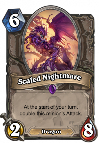 Scaled Nightmare (Scaled Nightmare) - At the start of your turn, double this minion's Attack.