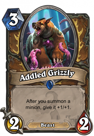 Addled Grizzly (Addled Grizzly) - After you summon a minion, give it +1/+1.