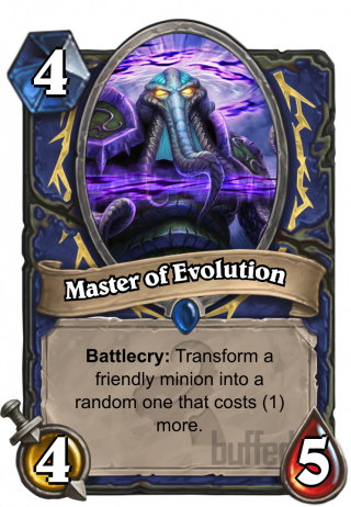 Master of Evolution (Master of Evolution) - Battlecry: Transform a friendly minion into a random one that costs (1) more.