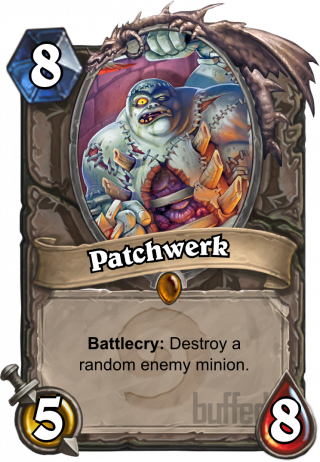 Patchwerk (Patchwerk) - Battlecry: Destroy a random enemy minion.