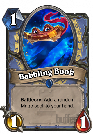 Babbling Book (Babbling Book) - Battlecry: Add a random Mage spell to your hand.