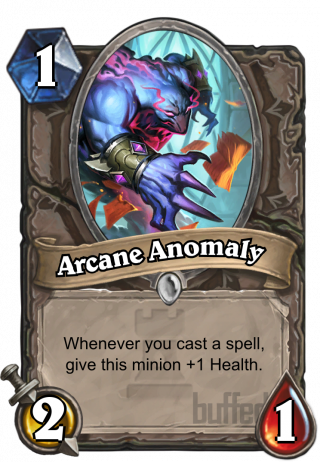 Arcane Anomaly (Arcane Anomaly) - Whenever you cast a spell, give this minion+1 Health.