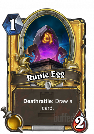 Runic Egg (Runic Egg) - Deathrattle: Draw a card.