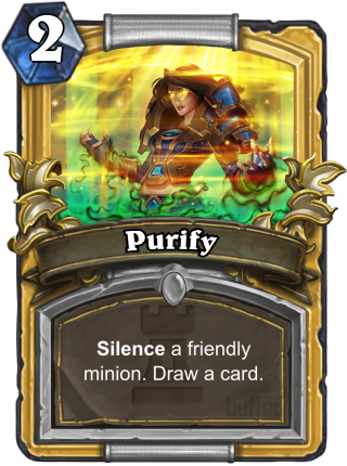 Purify (Purify) - Silence a friendly minion. Draw a card.