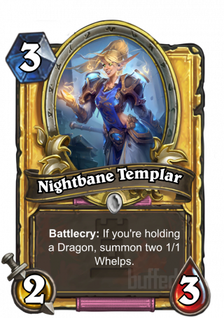 Nightbane Templar (Nightbane Templar) - Battlecry: If you're holding a Dragon, summon two 1/1 Whelps.