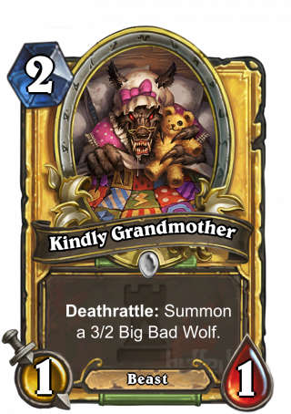 Kindly Grandmother (Kindly Grandmother) - Deathrattle: Summon a 3/2 Big Bad Wolf.