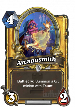 Arcanosmith (Arcanosmith) - Battlecry: Summon a 0/5 minion with Taunt.
