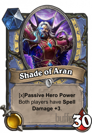 Shade of Aran (Shade of Aran) - [x]Passive Hero Power\nBoth players have\nSpell Damage +3.