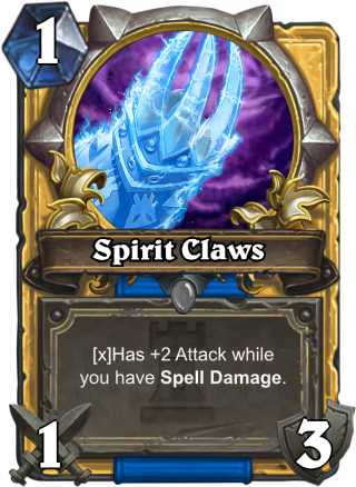 Spirit Claws (Spirit Claws) - Has +2 Attack while youhave Spell Damage.