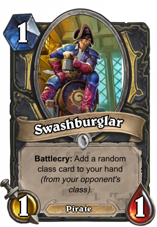 Swashburglar (Swashburglar) - Battlecry: Add a random class card to your hand (from your opponent's class).