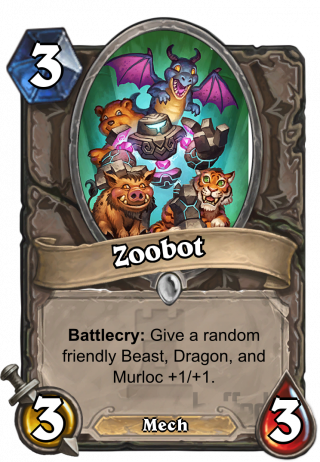 Zoobot (Zoobot) - Battlecry: Give a random friendly Beast, Dragon, and Murloc +1/+1.