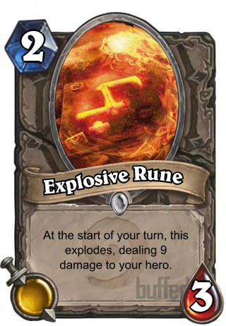 Explosive Rune (Explosive Rune) - At the start of your turn, this explodes, dealing 9 damage to your hero.