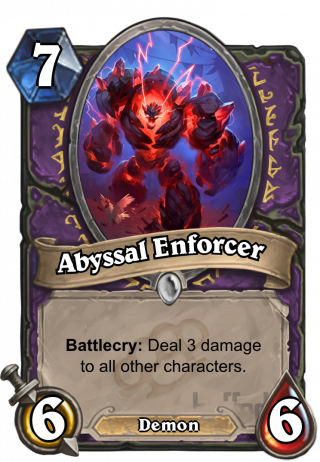 Abyssal Enforcer (Abyssal Enforcer) - Battlecry: Deal 3 damage to all other characters.