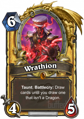 Wrathion (Wrathion) - Taunt. Battlecry: Draw cards until you draw one that isn't a Dragon.
