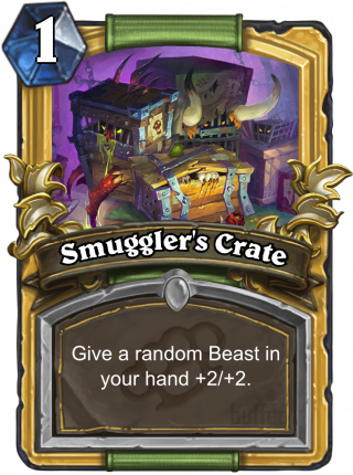Smuggler's Crate (Smuggler's Crate) - Give a random Beast in your hand +2/+2.