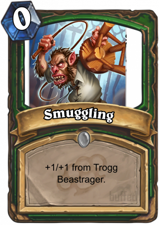 Smuggling (Smuggling) - +1/+1 from Trogg Beastrager.